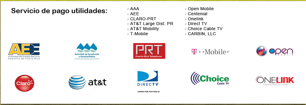 Servicio de pagos: AAA, AEE, CLARO-PRT, AT&T Large Dist. PR, AT&T Mobility, T-Mobile, Direct TV, Choice Cable TV, CARBIN LLC